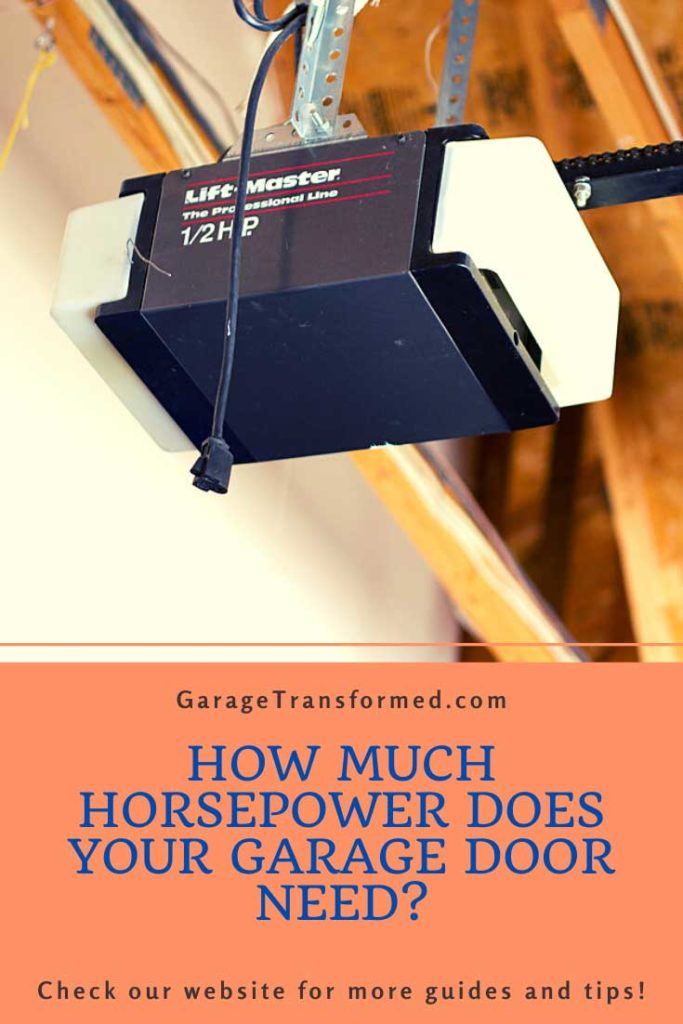 How Much Horsepower Does Your Garage Door Opener Need?